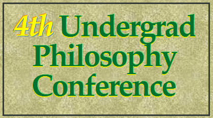 4th Undergrad Philosophy Conference