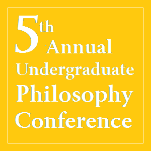 5th Undergrad Philosophy Conference