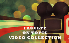 Faculty on topic video collection
