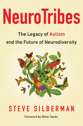Silberman's book, ''NeuroTribes: The Legacy of Autism and the Future of Neurodiversity''