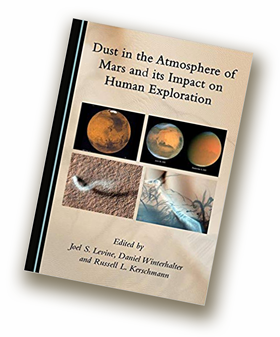 """Dust in the Atmosphere of Mars and Its Impact on Human Exploration,"" edited by Joel Levine, along with Daniel Winterhalter and Russell L. Kershman."