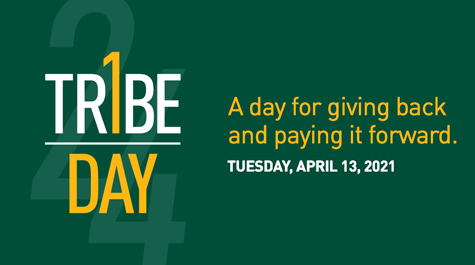 A green graphic that says 1 Tribe Day, a day for giving back and paying it forward, Tuesday, April 13, 2021