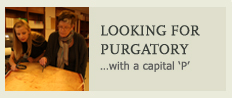 Looking for purgatory...with a capital P